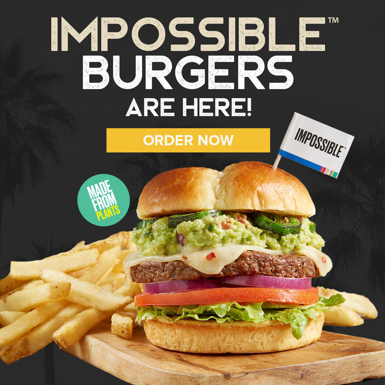 Impossible Burgers. You can now make any burger and Impossible Burger Made from Plants for Meat Lovers. Order now.
